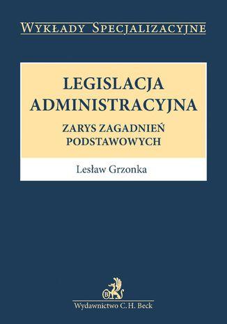 Okładka książki/ebooka Legislacja administracyjna