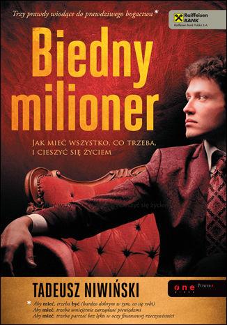 Okładka książki/ebooka Biedny milioner. Jak mieć wszystko, co trzeba, i cieszyć się życiem