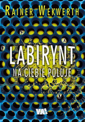 Okładka książki/ebooka Labirynt na ciebie poluje
