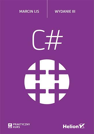 Okładka książki/ebooka C#. Praktyczny kurs. Wydanie III