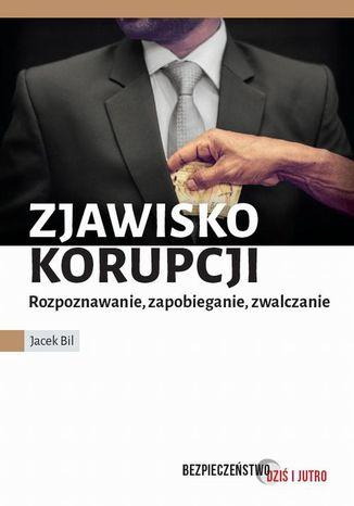 Okładka książki/ebooka Zjawisko korupcji. Zapobieganie, rozpoznawanie, zwalczanie