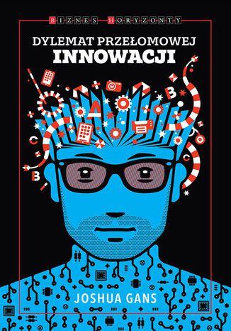 Okładka książki/ebooka Dylemat przełomowej innowacji