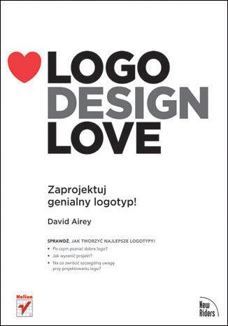 Okładka książki/ebooka Logo Design Love: Zaprojektuj genialny logotyp!