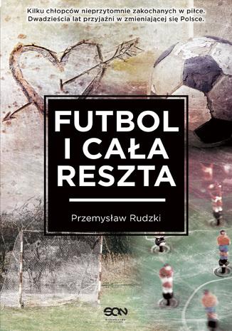 Okładka książki/ebooka Futbol i cała reszta