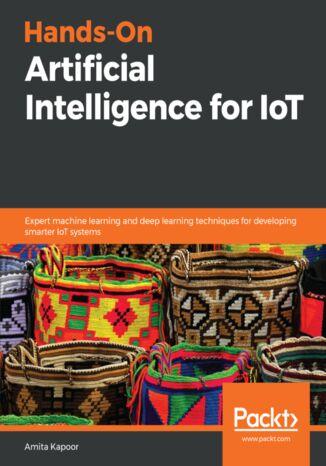 Okładka książki/ebooka Hands-On Artificial Intelligence for IoT