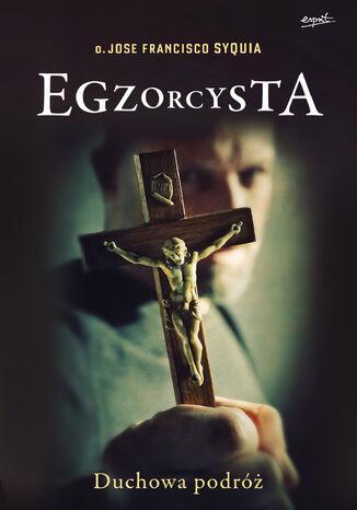 Okładka książki/ebooka Egzorcysta. Duchowa podróż