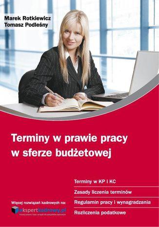 Okładka książki/ebooka Terminy w prawie pracy w sferze budżetowej Poradnik pracodawcy i pracownika