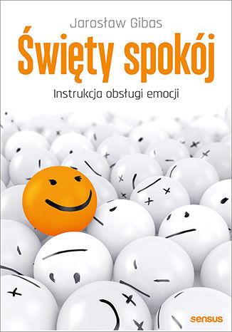 Okładka książki/ebooka Święty spokój. Instrukcja obsługi emocji