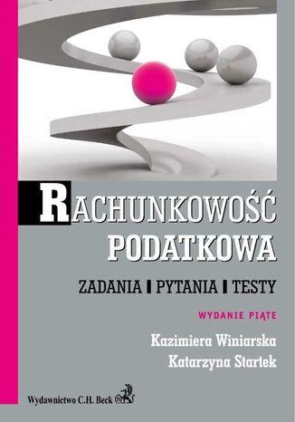 Okładka książki/ebooka Rachunkowość podatkowa. Zadania, pytania, testy