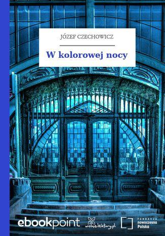 Okładka książki/ebooka W kolorowej nocy