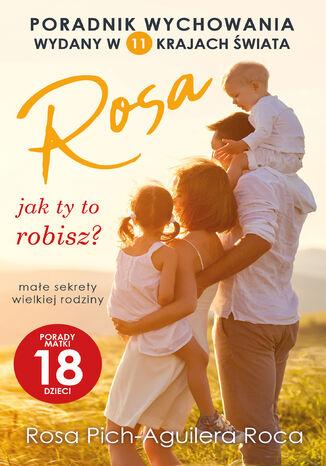 Okładka książki/ebooka Rosa jak ty to robisz?. Małe sekrety wielkiej rodziny