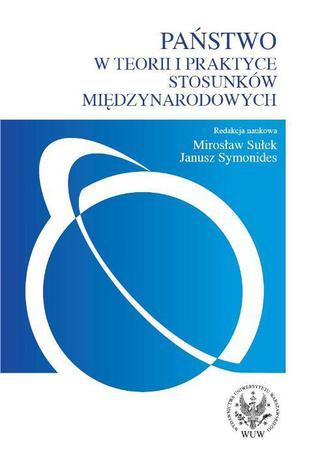 Okładka książki/ebooka Państwo w teorii i praktyce stosunków międzynarodowych