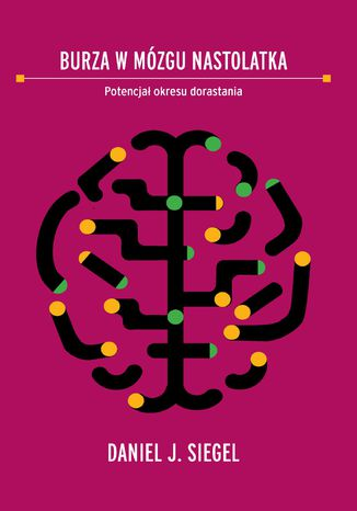 Okładka książki/ebooka Burza w mózgu nastolatka. Potencjał okresu dorastania