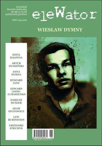 Okładka książki/ebooka eleWator 26 (4/2018) - Wiesław Dymny