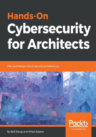 Okładka książki/ebooka Hands-On Cybersecurity for Architects