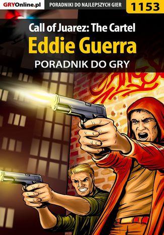 Okładka książki/ebooka Call of Juarez: The Cartel - Eddie Guerra - poradnik do gry