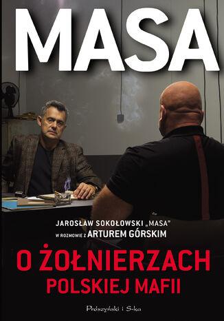 Okładka książki/ebooka Masa o żołnierzach polskiej mafii. Jarosław Sokołowski