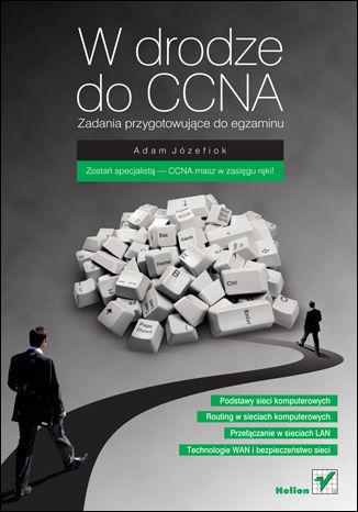 Okładka książki W drodze do CCNA. Zadania przygotowujące do egzaminu