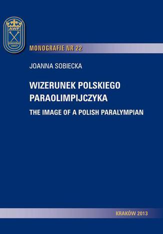 Okładka książki/ebooka Wizerunek polskiego paraolimpijczyka