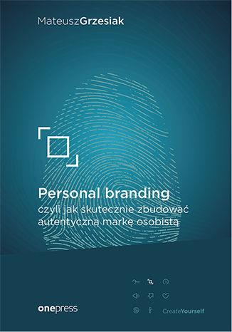 Okładka książki/ebooka Personal branding, czyli jak skutecznie zbudować autentyczną markę osobistą