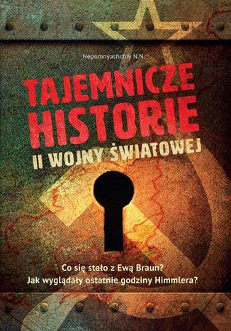 Okładka książki/ebooka Tajemnicze historie II wojny światowej