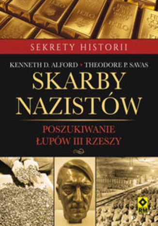 Okładka książki/ebooka Skarby nazistów. Poszukiwanie łupów III Rzeszy