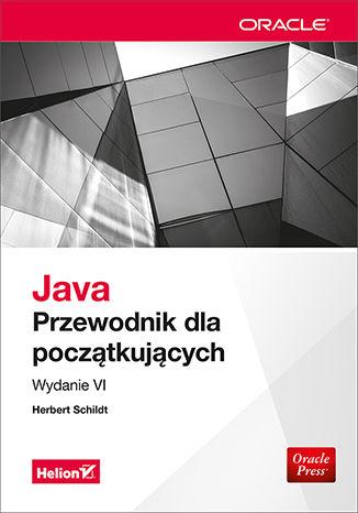 Okładka książki Java. Przewodnik dla początkujących. Wydanie VI