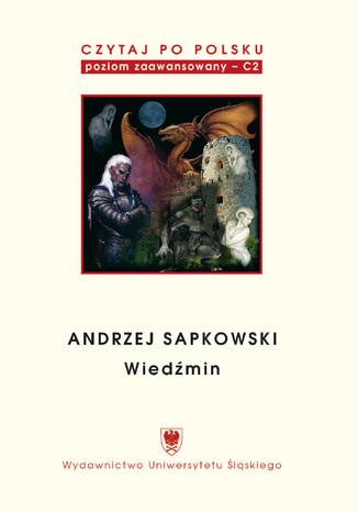 Okładka książki/ebooka Czytaj po polsku. T. 5: Andrzej Sapkowski: