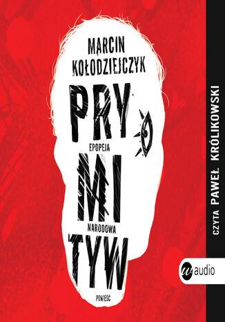 Okładka książki/ebooka Prymityw. Epopeja narodowa