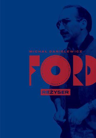 Okładka książki/ebooka Ford. Reżyser