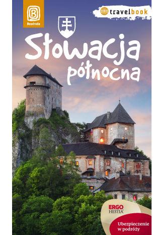 Okładka książki/ebooka Słowacja północna. Travelbook. Wydanie 1