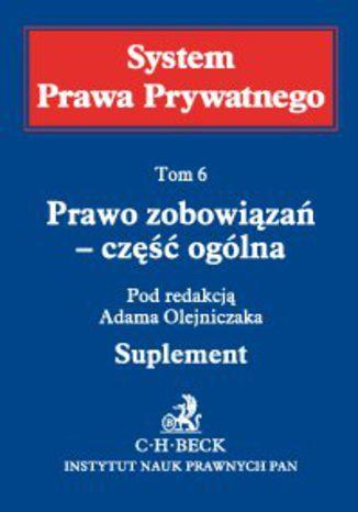 Okładka książki/ebooka Prawo zobowiązań - część ogólna. System Prawa Prywatnego. Suplement do tomu 6