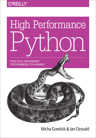 Okładka książki/ebooka High Performance Python. Practical Performant Programming for Humans
