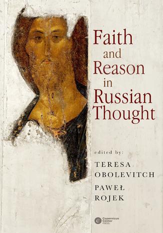 Okładka książki/ebooka Faith and Reason in Russian Thought
