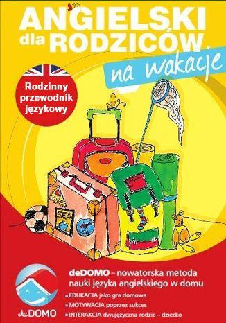 Okładka książki/ebooka Angielski dla rodziców. Na wakacje. deDOMO