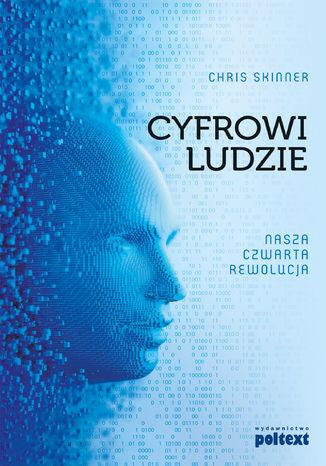 Okładka książki/ebooka Cyfrowi Ludzie. Nasza czwarta rewolucja