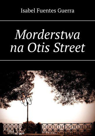 Okładka książki/ebooka Morderstwa na Otis Street