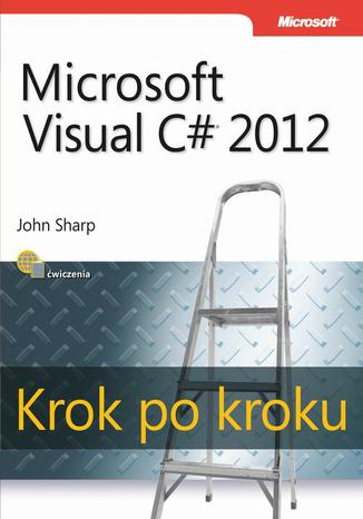 Okładka książki/ebooka Microsoft Visual C# 2012 Krok po kroku
