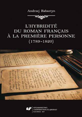 Okładka książki/ebooka L'hybridité du roman français à la premiere personne (1789-1820)