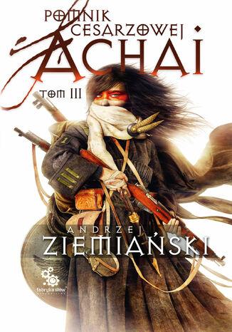 Okładka książki/ebooka Pomnik Cesarzowej Achai. Tom 3