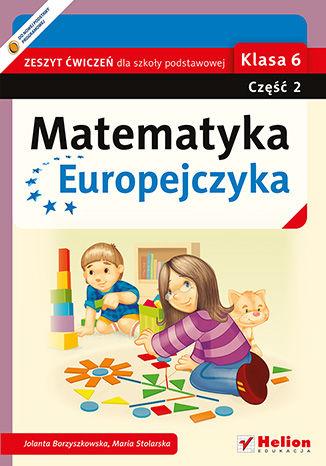 Okładka książki/ebooka Matematyka Europejczyka. Zeszyt ćwiczeń dla szkoły podstawowej. Klasa 6. Część 2