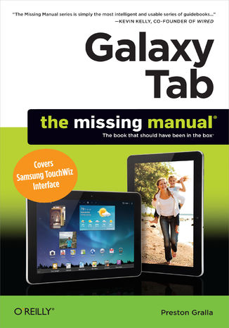 Okładka książki/ebooka Galaxy Tab: The Missing Manual. Covers Samsung TouchWiz Interface