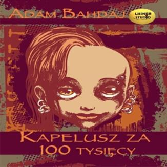 Okładka książki Kapelusz za 100 tysięcy