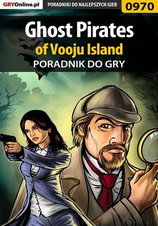 Okładka książki/ebooka Ghost Pirates of Vooju Island - poradnik do gry
