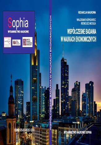 Okładka książki/ebooka Współczesne badania w naukach ekonomicznych (red.) Waldemar Aspadarec, Ireneusz Miciuła