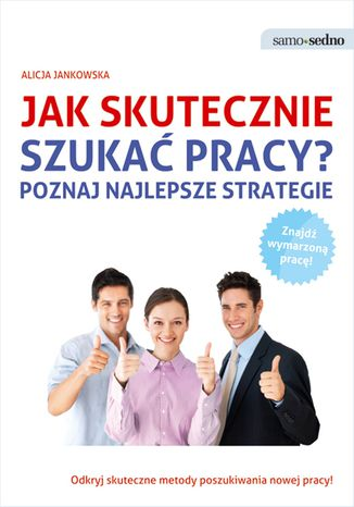 Okładka książki/ebooka Samo Sedno - Jak skutecznie szukać pracy?