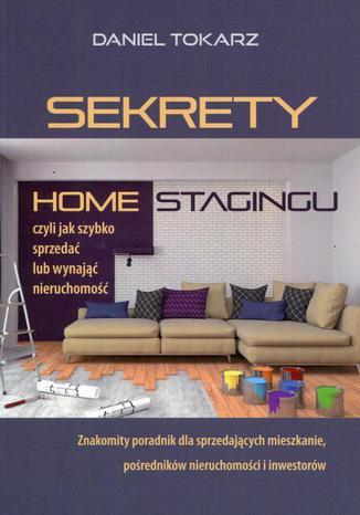 Okładka książki/ebooka Sekrety home stagingu. Czyli jak szybko sprzedać lub wynająć nieruchomość