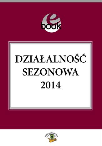 Okładka książki/ebooka Działalność sezonowa 2014