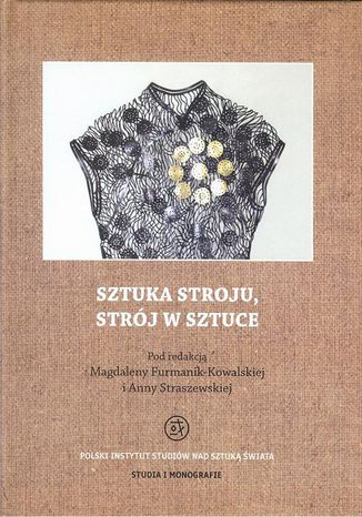 Okładka książki/ebooka Sztuka stroju, strój w sztuce