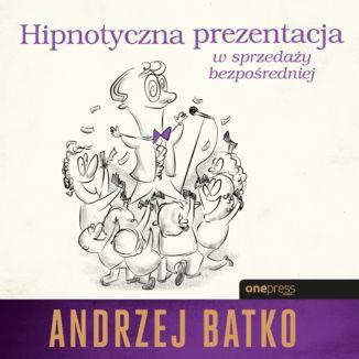 Okładka książki Hipnotyczna prezentacja w sprzedaży bezpośredniej